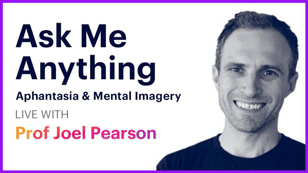Aphantasia and Mental Imagery AMA with Joel Pearson